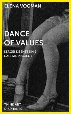Dance of Values - Sergei Eisenstein's Capital Project book