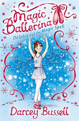 Delphie and the Magic Spell by CBE Darcey Bussell