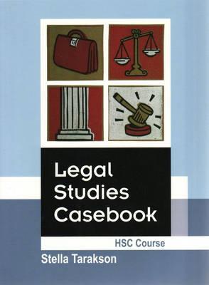 Legal Studies Casebook HSC Course by Stella Tarakson