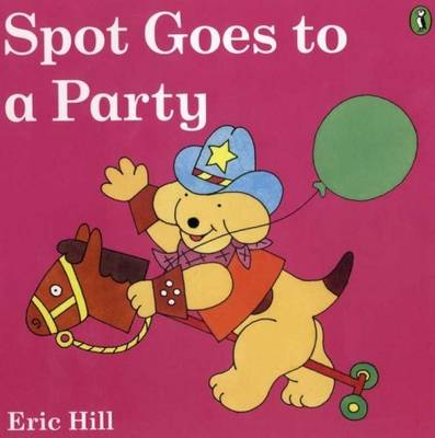 Spot Goes to a Party by Eric Hill