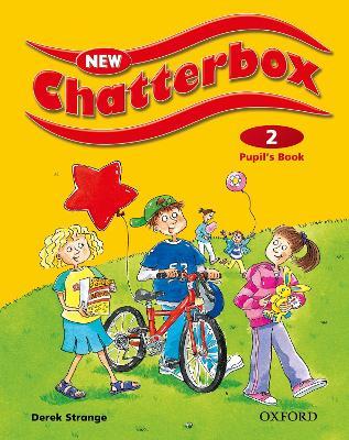 New Chatterbox: Level 2: Pupil's Book by Derek Strange