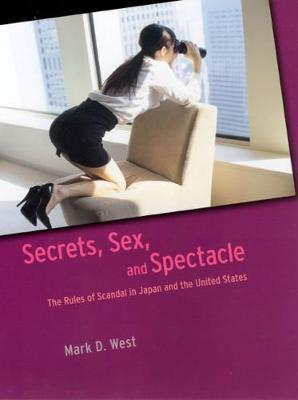 Secrets, Sex and Spectacle by Mark D. West