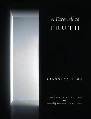 A Farewell to Truth by Gianni Vattimo