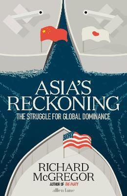Asia's Reckoning by Richard McGregor