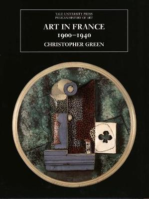 Art in France, 1900-1940 by Christopher Green