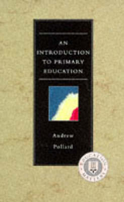An Introduction to Primary Education: For Parents, Governors and Student Teachers by Professor Andrew Pollard