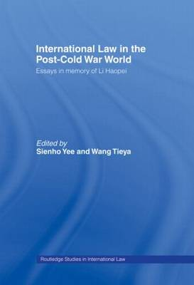 International Law in the Post-Cold War World by Wang Tieya