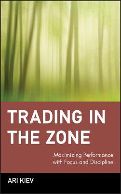 Trading in the Zone by Ari Kiev