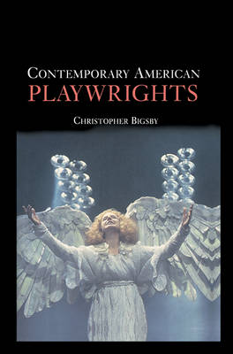 Contemporary American Playwrights by Christopher Bigsby