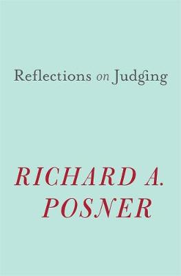 Reflections on Judging by Richard A. Posner