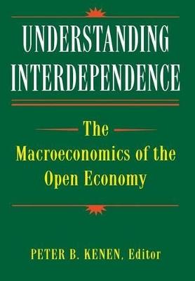 Understanding Interdependence by Peter B. Kenen