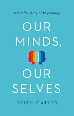 Our Minds, Our Selves by Keith Oatley