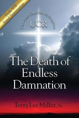 The Death of Endless Damnation by Terry Lee Miller