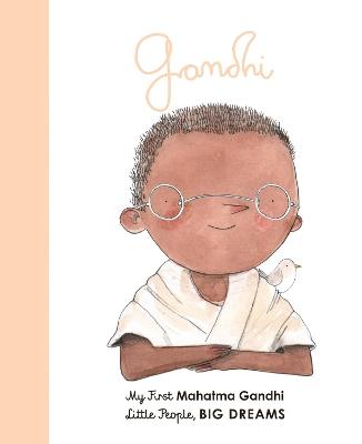 Mahatma Gandhi: My First Mahatma Gandhi by Maria Isabel Sanchez Vegara