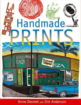 Handmade Prints: An Introduction to Creative Printmaking without a Press book