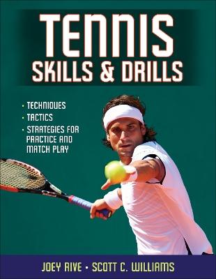 Tennis Skills & Drills by Joey Rive