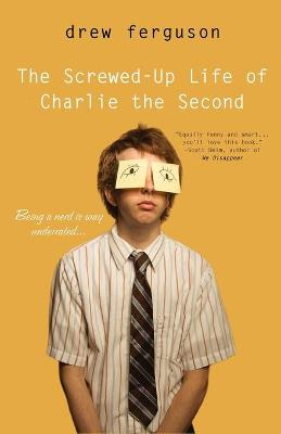 Screwed Up Life Of Charlie The Second book