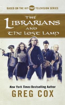 The Librarians and The Lost Lamp by Greg Cox