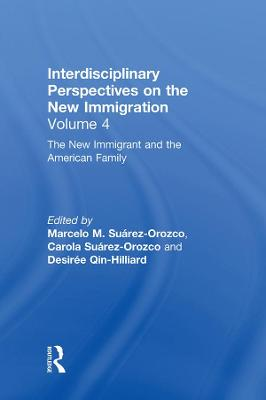 New Immigrant and the American Family by Marcelo M. Suarez-Orozco
