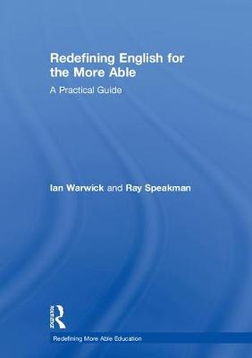Redefining English for the More Able by Ian Warwick