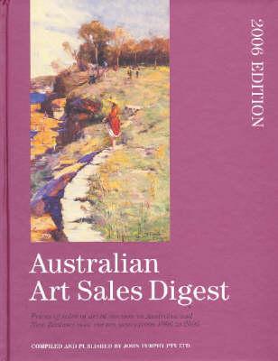 Australian Art Sales Digest: 2006 by John Furphy