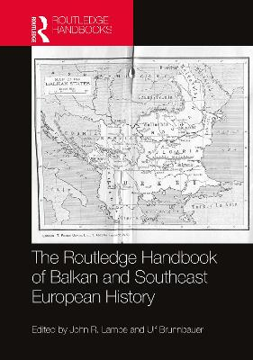 The Routledge Handbook of Balkan and Southeast European History book