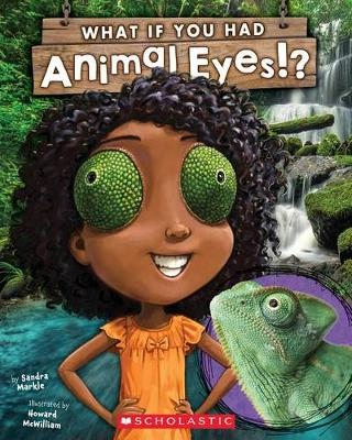 What If You Had Animal Eyes? by Sandra Markle