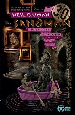 The Sandman Vol. 7: Brief Lives 30th Anniversary Edition book