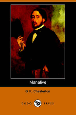 Manalive (Dodo Press) by G K Chesterton