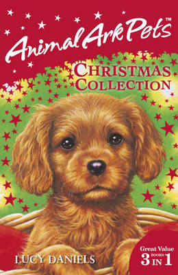 Animal Ark Pets Christmas Collection by Lucy Daniels