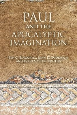 Paul and the Apocalyptic Imagination by Ben C. Blackwell
