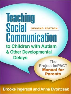 Teaching Social Communication to Children with Autism and Other Developmental Delays, Second Edition: The Project ImPACT Manual for Parents by Brooke Ingersoll