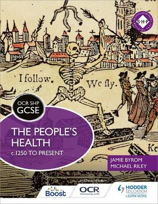 OCR GCSE History SHP: The People's Health c.1250 to present by Michael Riley