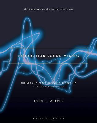 Production Sound Mixing by John J. Murphy