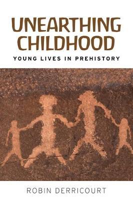 Unearthing Childhood by Robin Derricourt