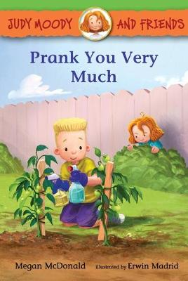 Judy Moody and Friends: Prank You Very Much by Megan McDonald