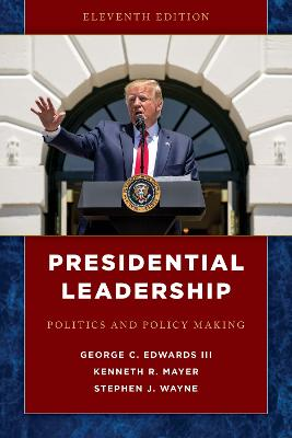 Presidential Leadership: Politics and Policy Making by George C., III Edwards