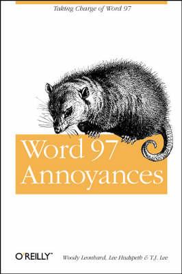 Word 97 Annoyances by Woody Leonhard