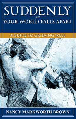 Suddenly-Your World Falls Apart by Nancy Markworth Brown