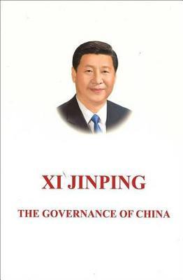 Xi Jinping: The Governance of China Volume 1 by Xi Jinping