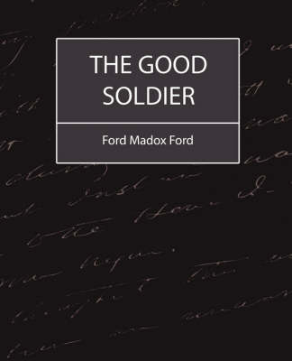 Good Soldier by Ford Madox Ford