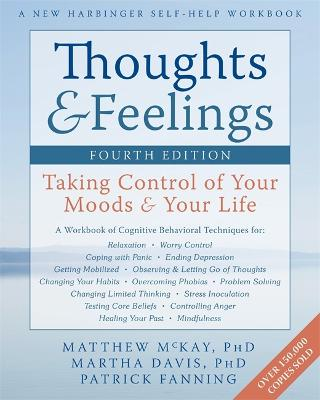 Thoughts and Feelings, Fourth Edition by Matthew McKay