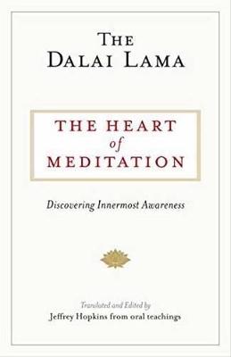 The Heart Of Meditation by The Dalai Lama