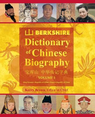 Berkshire Dictionary of Chinese Biography Volume 3 (B&w PB) by Kerry Brown