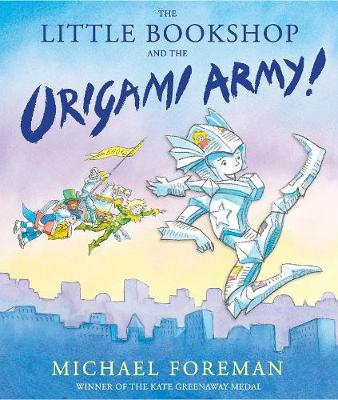 The Little Bookshop and the Origami Army by Michael Foreman
