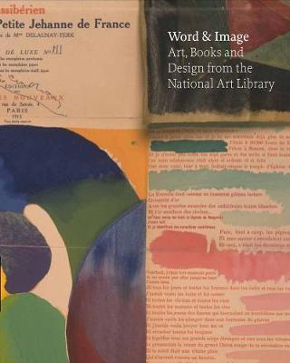 Word and Image: Art, Books and Design from the National Art Libra by Julius Bryant