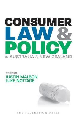 Consumer Law and Policy in Australia and New Zealand by Justin Malbon