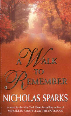 A A Walk to Remember by Nicholas Sparks