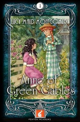 Anne of Green Gables Foxton Reader Level 1 (400 headwords A1/A2) by L. Maud Montgomery