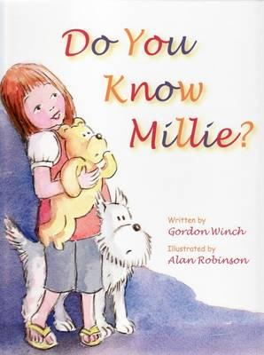 Do You Know Millie? by Gordon Winch